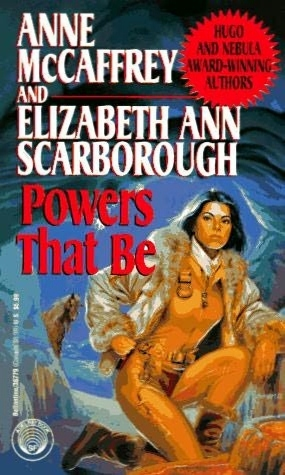 Book Cover: Powers That Be by Anne McCaffrey and Elizabeth Ann Scarborough