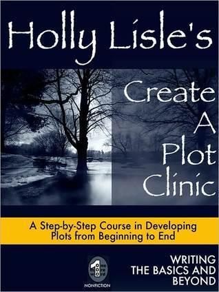 Book cover: Holly Lisle's Create a Plot Clinice