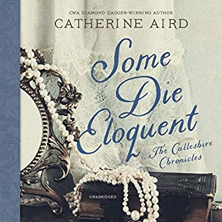 Audiobook cover: Some Die Eloquent, by Catherine Aird