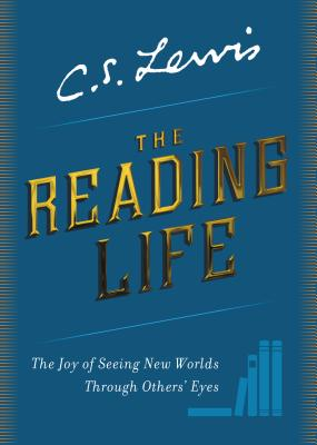 Book cover: The Reading Life, by C. S. Lewis