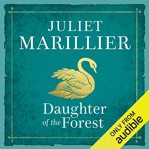 Audiobook cover: Daughter of the Forest, by Juliet Marillier