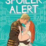 Book cover: Spoiler Alert, by Olivia Dade