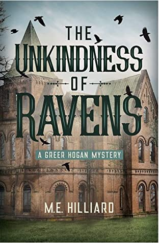 Book Cover: The Unkindness of Ravens, by M. E. Hilliard