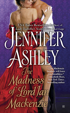 Book cover: The Madness of Lord Ian Mackenzie, by Jennifer Ashley