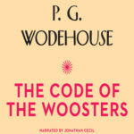 Audiobook cover: The Code of the Woosters, by P. G. Wodehouse