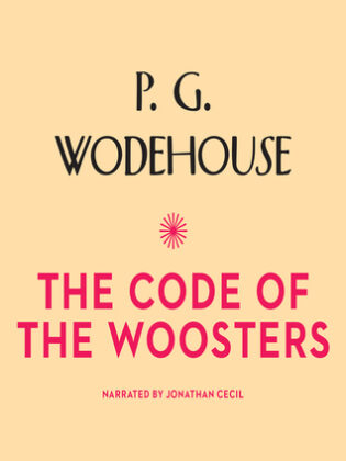 The Code of the Woosters, by P. G. Wodehouse