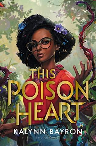 This Poison Heart, by Kalynn Bayron