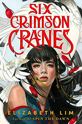 Book cover: Six Crimson Cranes, by Elizabeth Lim
