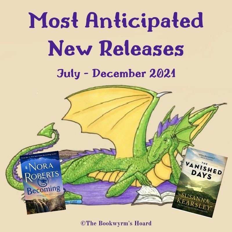 My Most Anticipated New Releases: July – December 2021