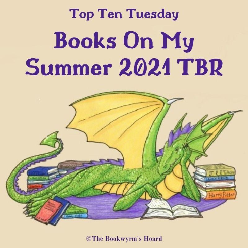 Top Ten Books on My Summer 2021 TBR