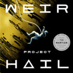 Book cover: Project Hail Mary, by Andy Weir