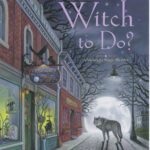 Book cover: What's a Witch To Do? by Jennifer Harlow