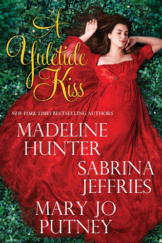 Book cover: A Yuletide Kiss, by Madeline Hunter, Sabrina Jeffries, and Mary Jo Putney