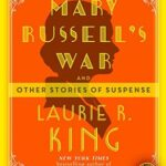 Book Cover: Mary Russell's War: And Other Stories of Suspense, by Laurie R. King