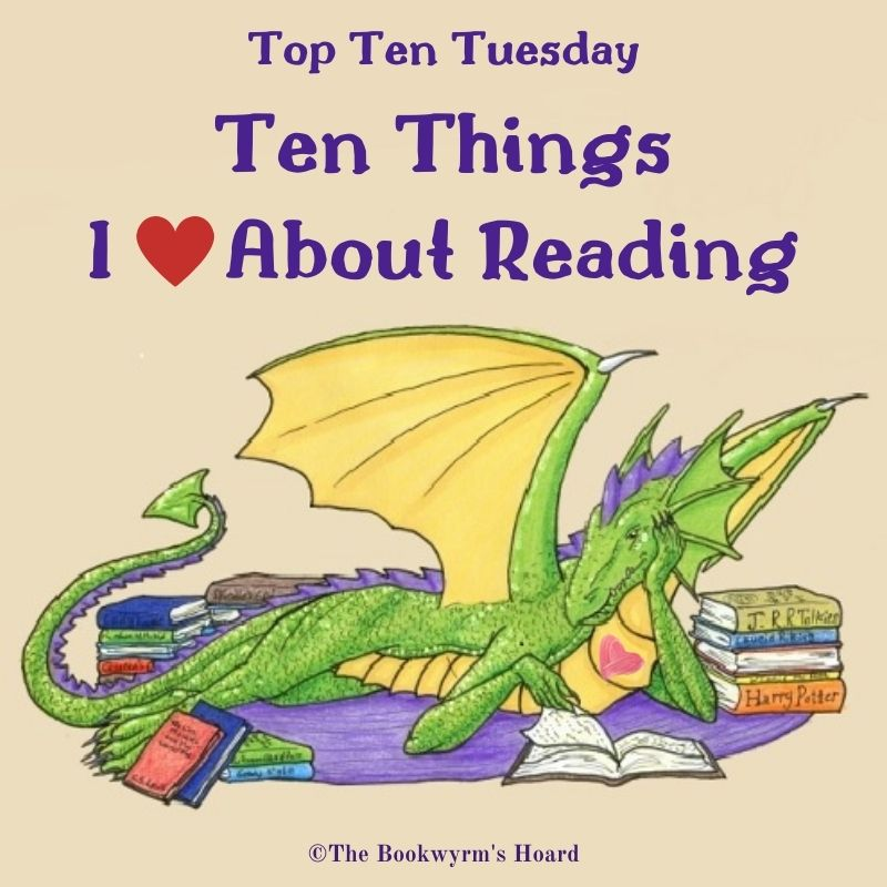 Ten Things I Love About Reading