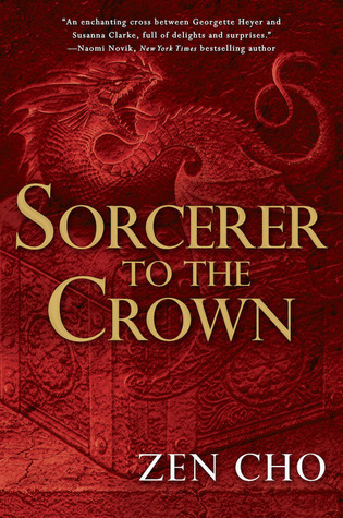 Sorcerer To the Crown, by Zen Cho