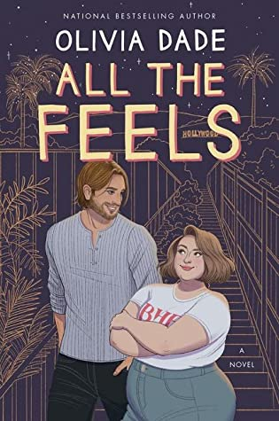 Book cover: All the Feels, by Olivia Dade