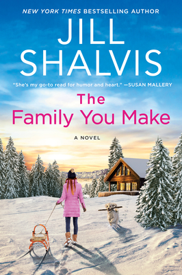 Book cover: The Family You Make, by Jill Shalvis