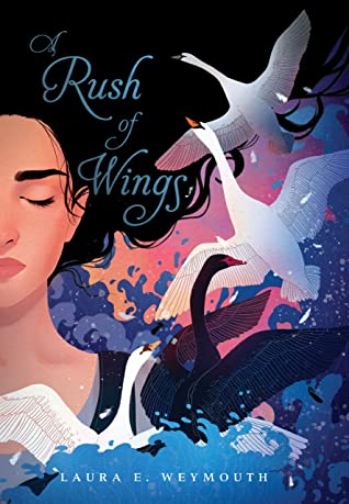 Book cover: A Rush of Wings, by Laura E. Weymouth