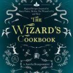 Book cover: The Wizard's Cookbook, by Aurelia Beaupommier