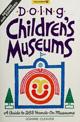 Doing Children's Museums