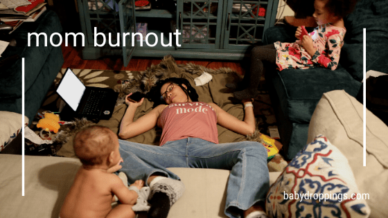 Mom Burnout | babydroppings.com
