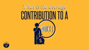 What is the average contribution to a 401(k)?