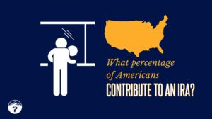 What percentage of Americans contribute to an IRA?