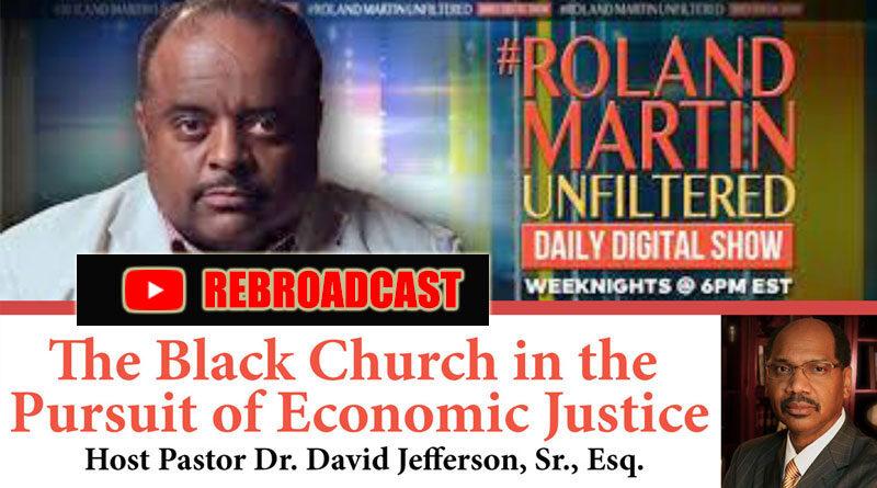 Roland Martin Moderates the Black Church Economic Justice Town Hall Rebroadcast