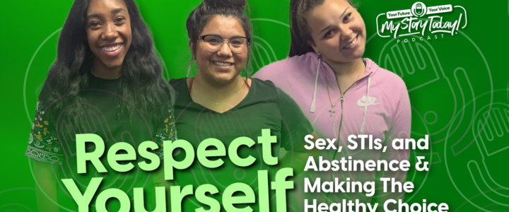 Respect Yourself: Sex, STIs, Abstinence, and Making The Healthy Choice