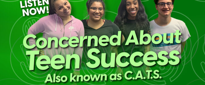 Concerned About Teen Success also known as C.A.T.S.
