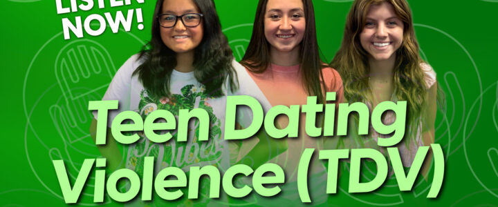 Teen Dating Violence (TDV): Avoid It, Recognize It, and Get Help!