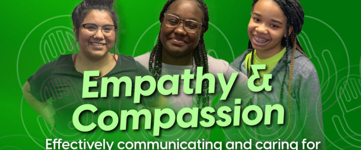 Empathy & Compassion: Effectively communicating and caring for others in the digital age