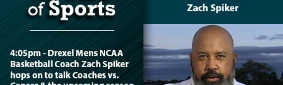 Heart of Sports: Guests Drexel Coach Zach Spiker & ESPN Michael Collins – 9/18/20