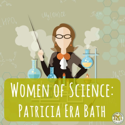 Women of Science: Patricia Era Bath