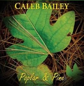 Caleb Bailey's Poplar & Pine Album Garners Impressive Success