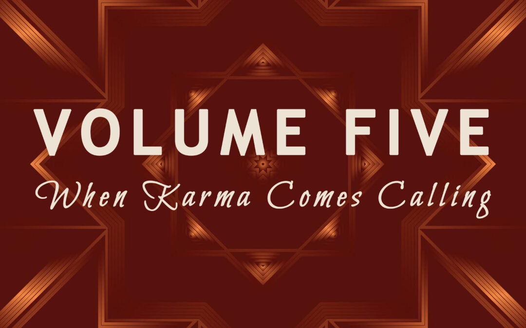 """""""When Karma Comes Calling"""" by Volume Five"""