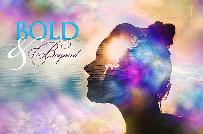 Bold and Beyond