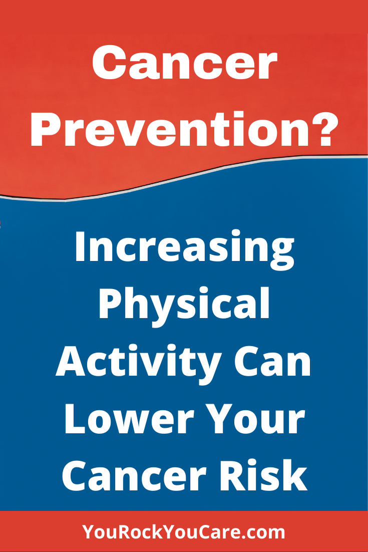 Cancer Prevention? Increasing Physical Activity Can Lower Cancer Risk