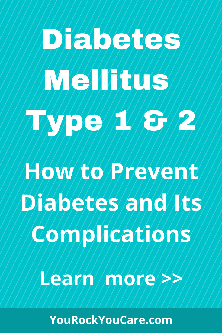 Diabetes Mellitus Type 2 and 1: How to Prevent Diabetes and Its Complications
