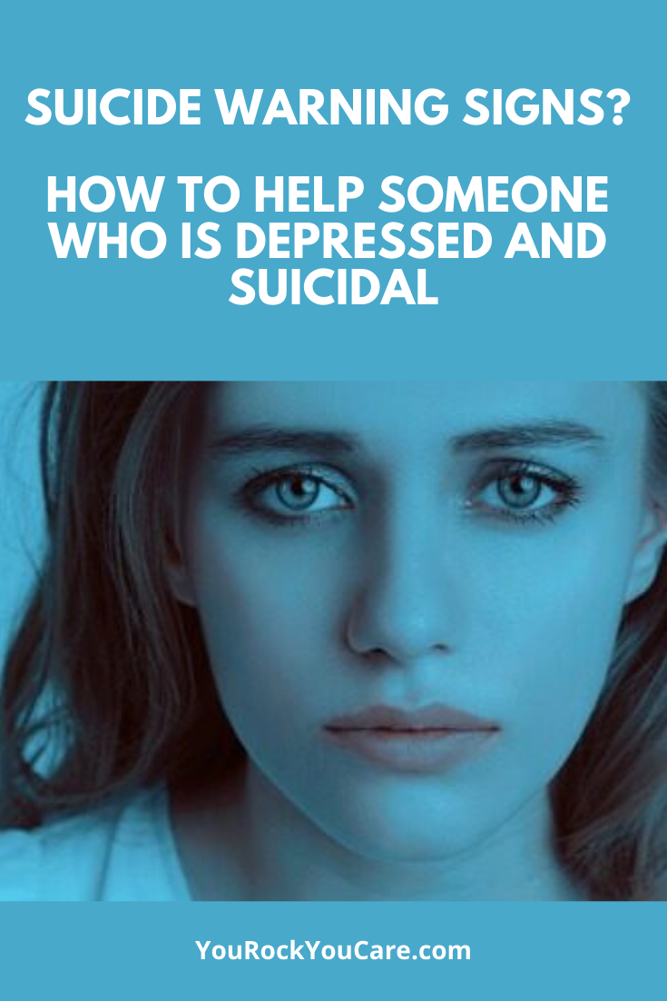 Suicide Warning Signs: How to Help Someone Who Is Depressed and Suicidal