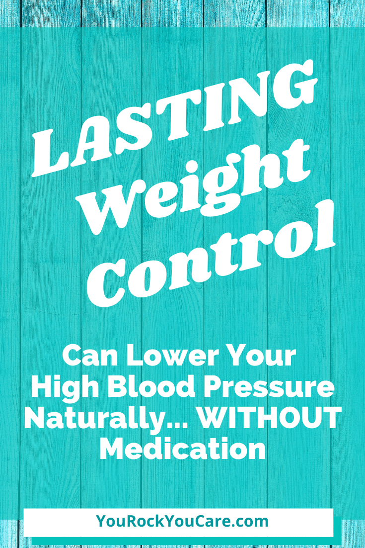 Lasting Weight Control Can Lower Your High Blood Pressure Naturally