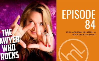 Jodi Jacobson Milstein– A Rock Star Therapist