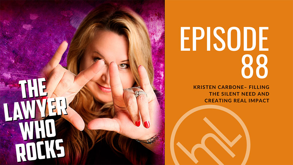 Episode 88: Kristen Carbone– Filling the Silent Need AND Creating Real Impact