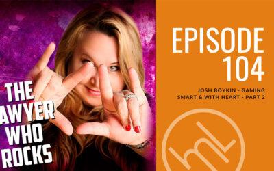 Josh Boykin – Gaming Smart & with Heart – Part 2