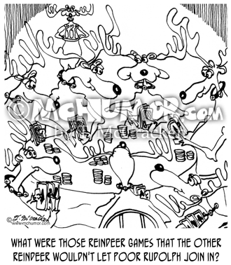 "Poker Cartoon 6785: Reindeer playing poker. ""What were those reindeer games that the other reindeer wouldn't let poor Rudolph join in?"""