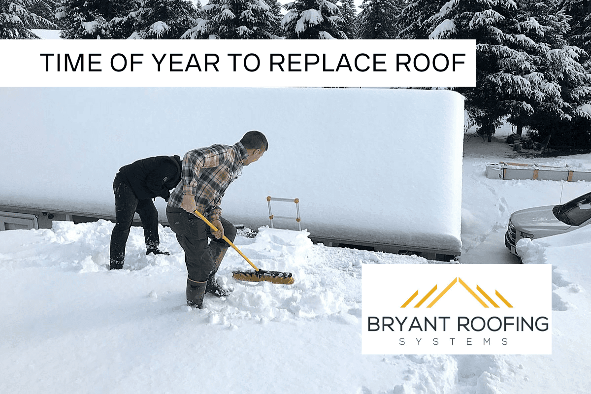BEST TIME OF YEAR TO REPLACE ROOF