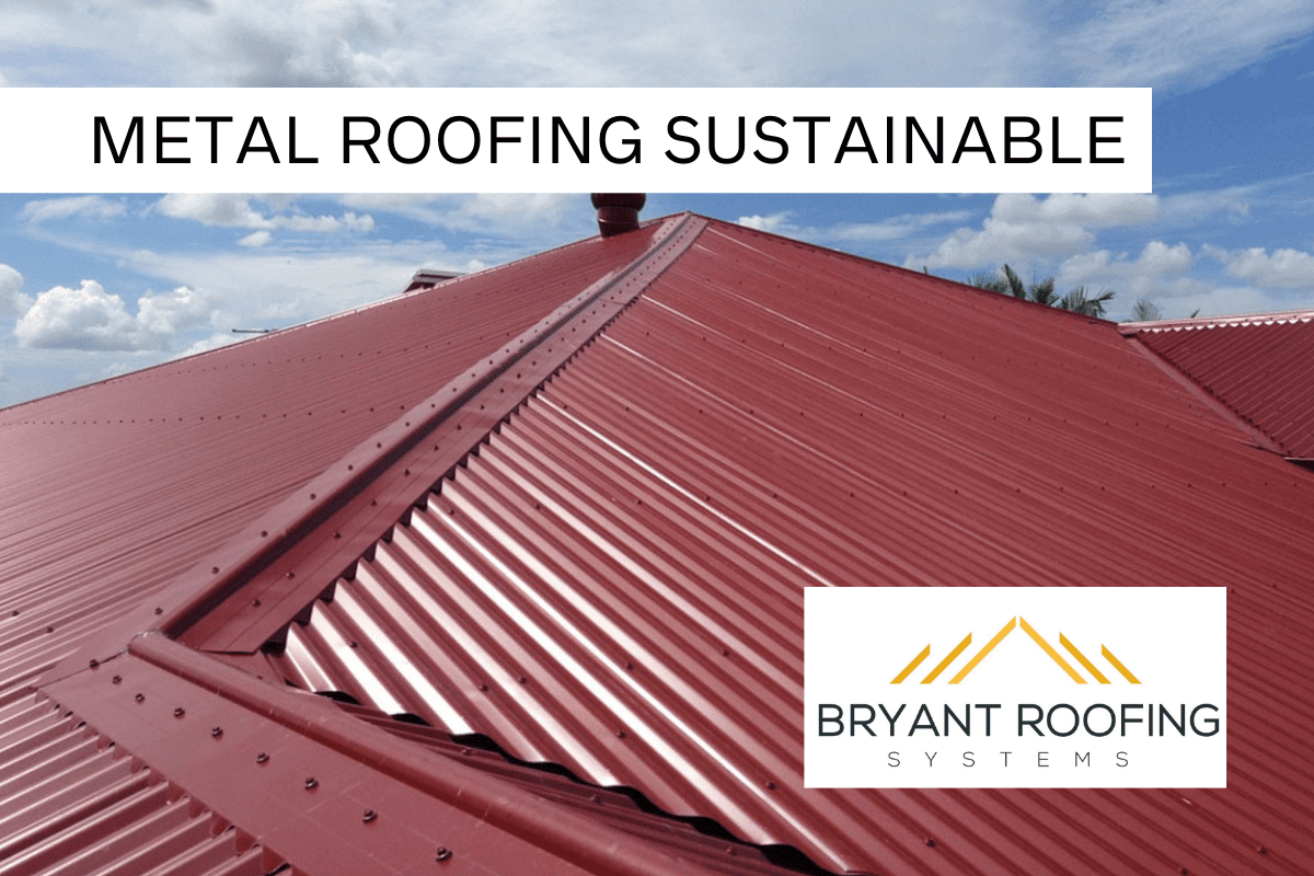 IS A METAL ROOF SUSTAINABLE