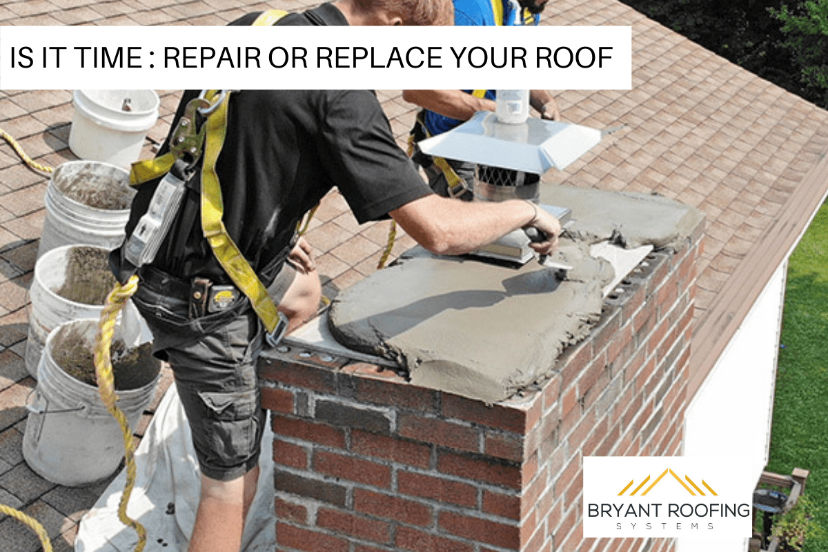 IS IT TIME : REPAIR OR REPLACE YOUR ROOF