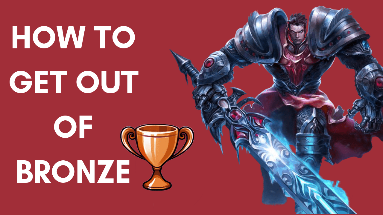 HOW TO GET OUT OF BRONZE